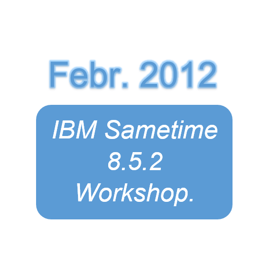 IBM Sametime 8.5.2 Workshop.